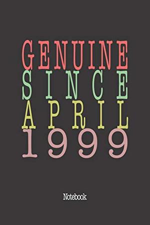 Genuine Since April 1999: Notebook