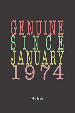Genuine Since January 1974: Notebook