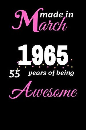 Funny march 1965 , 55 Years Of Being Awesome  notebook