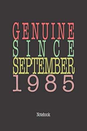 Genuine Since September 1985: Notebook