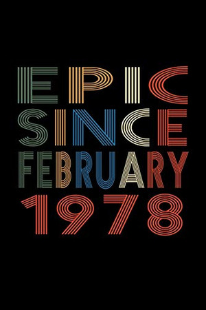 Epic Since February 1978: Birthday Gift for 42 Year Old Men and Women
