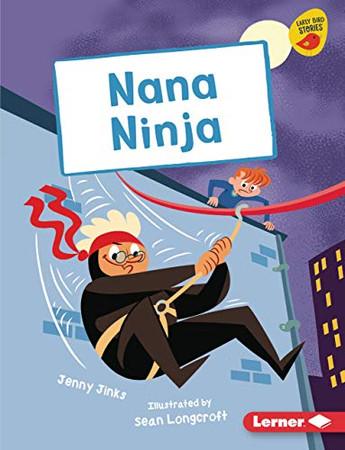 Nana Ninja (Early Bird Readers, Gold)