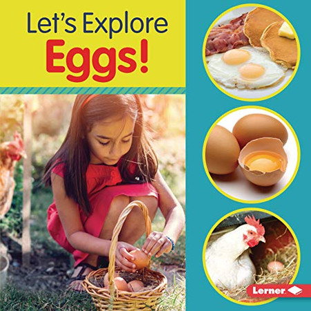 Let's Explore Eggs! (Food Field Trips)