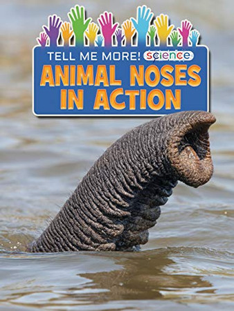Animal Noses in Action (Tell Me More! Science)