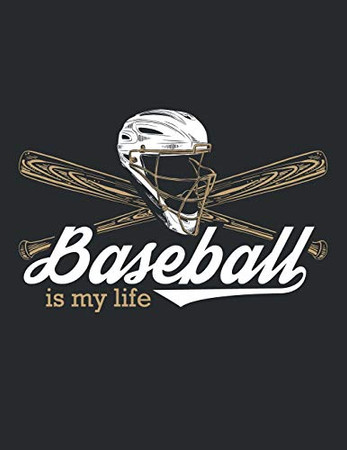 Baseball is my Life: College Ruled Composition Notebook