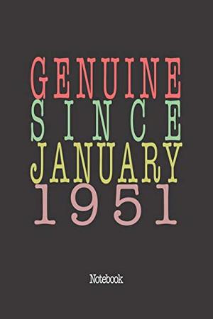 Genuine Since January 1951: Notebook