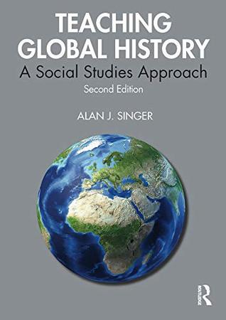Teaching Global History: A Social Studies Approach