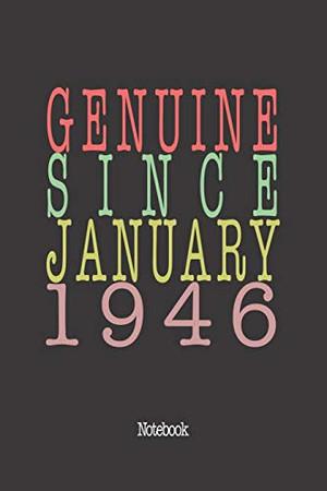 Genuine Since January 1946: Notebook
