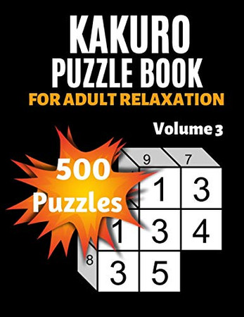Kakuro Puzzle Book For Adult Relaxation: Daily Kakuro Puzzle| Japanese Puzzle Book (KAKURO PUZZLES)