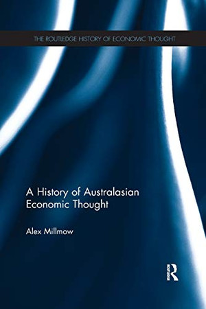 A History of Australasian Economic Thought (The Routledge History of Economic Thought)