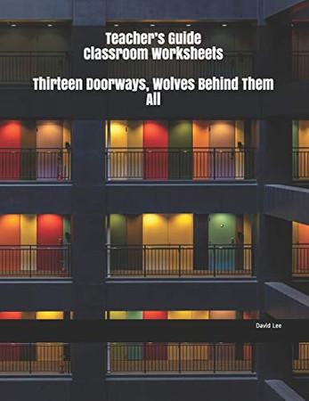 Teacher's Guide Classroom Worksheets Thirteen Doorways, Wolves Behind Them All