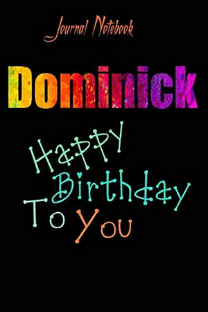 Dominick: Happy Birthday To you Sheet 9x6 Inches 120 Pages with bleed - A Great Happy birthday Gift