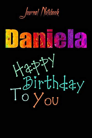 Daniela: Happy Birthday To you Sheet 9x6 Inches 120 Pages with bleed - A Great Happy birthday Gift