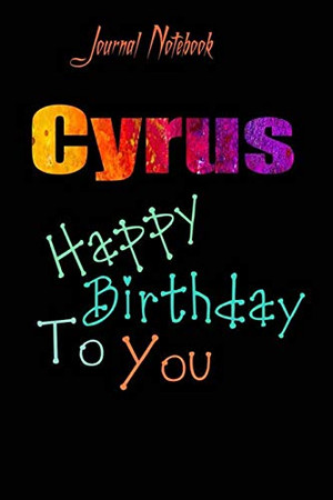 Cyrus: Happy Birthday To you Sheet 9x6 Inches 120 Pages with bleed - A Great Happy birthday Gift