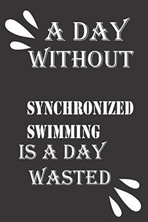 A day without synchronized swimming is a day wasted