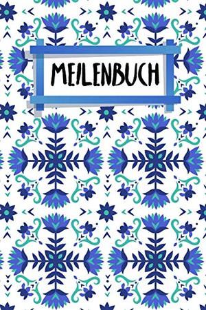 Meilenbuch: Logbuch für deine Törns   Zum Ausfüllen   A5   Bordbuch   Meilenbuch   120 Seiten   Motiv: Nordische Blumen (German Edition)
