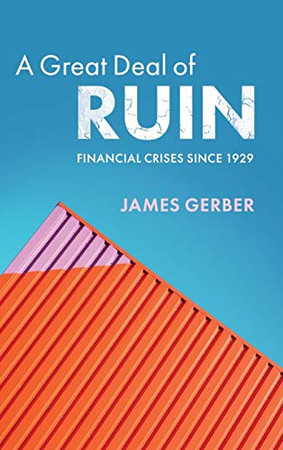 A Great Deal of Ruin: Financial Crises since 1929