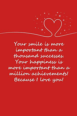 Valentines day gifts : Your smile is more important than a thousand successes: Notebook gift for her  Valentines Day Ideas For girlfriend   Anniversary   Birthday