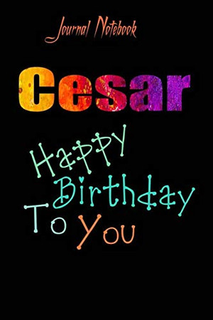 Cesar: Happy Birthday To you Sheet 9x6 Inches 120 Pages with bleed - A Great Happy birthday Gift