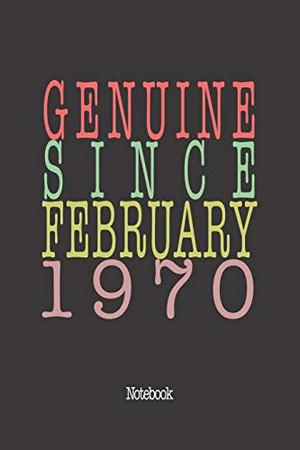 Genuine Since February 1970: Notebook