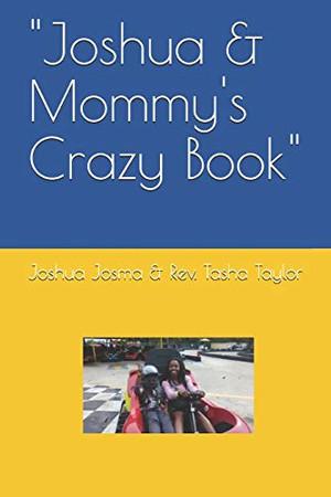 """Joshua & Mommy's Crazy Book"""