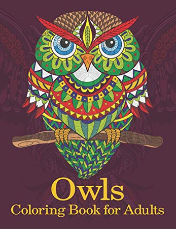 Owls coloring book for adults: Amazing Owl Coloring Book for Adult (Creative and Unique Coloring Books for Adults)