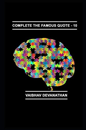 Complete The Famous Quote - 10
