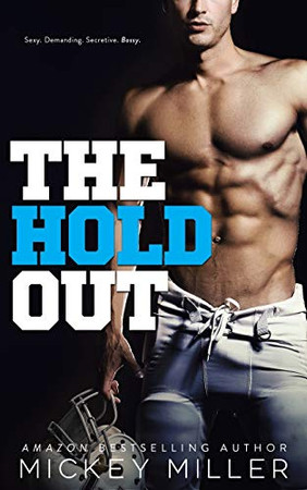 The Hold Out: An Enemies to Lovers Romance