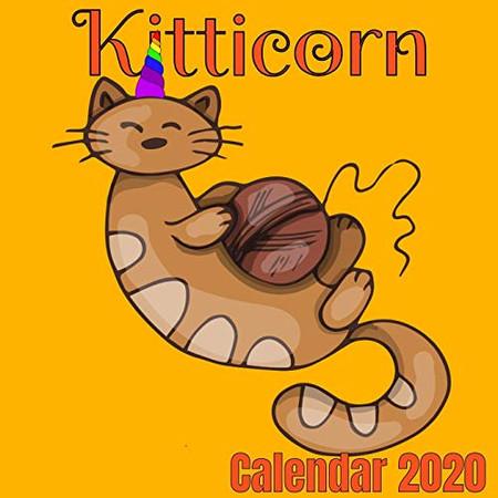 Kitticorn Calendar 2020: Caticorn Calendar