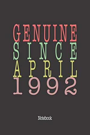 Genuine Since April 1992: Notebook