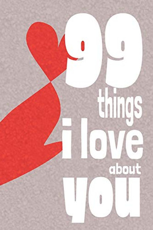 99 Things I Love About You: A perfect give to personalise for your loved one on Valenetine's Day