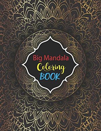 "Big Mandala Coloring Book: Mandala Coloring Books For Adults, Mandala Coloring Book, Mandala Sketchbook,Templates For Drawing & Coloring Sketchbook. 8.5""x11"" Sketchbook."