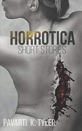Horrotica: A Collection of Erotic Horror short stories