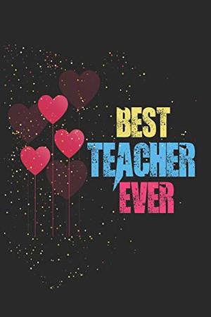 Best Teacher Ever: Teacher Appreciation Gift, Teacher Thank You Gift, Teacher End of the School Year Gift, Birthday Gift for Teachers, Teachers' Day Gift, Teacher Retirement Gift