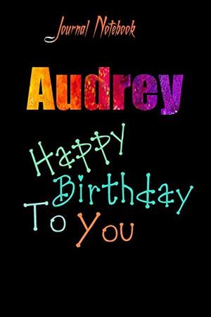 Audrey: Happy Birthday To you Sheet 9x6 Inches 120 Pages with bleed - A Great Happy birthday Gift