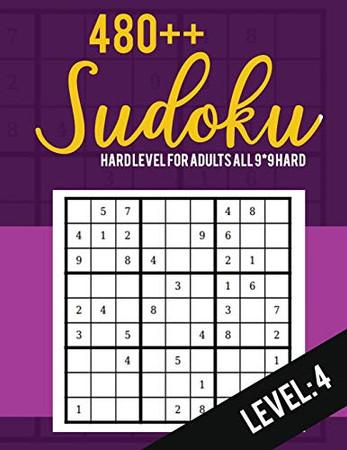 Sudoku: Hard Level for Adults All 9*9 Hard 480++ Sudoku level: 4   Sudoku Puzzle Books   Sudoku Puzzle Books Hard   Large Print Sudoku Puzzle Books For Adults   Sudoku Advanced