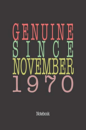 Genuine Since November 1970: Notebook