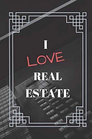 Real Estate notebook : i love real estate for Real Estate Professionals withe real estate Design