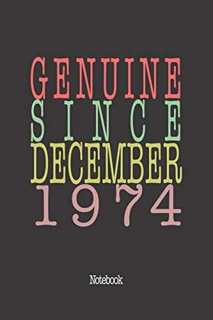 Genuine Since December 1974: Notebook