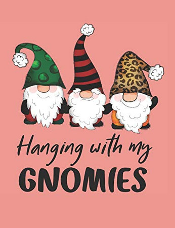 Hanging with my gnomies: Notebook