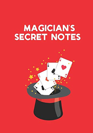 Magician's Secret Notes: Notebook and Sketchbook for Magic Tricks and Other Magician's Important Stuff - dot grid (tricks hobbies gifts)