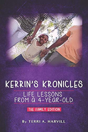 Kerrin's Kronicles: Life Lessons From a 4-Year-Old (The Family Edition)