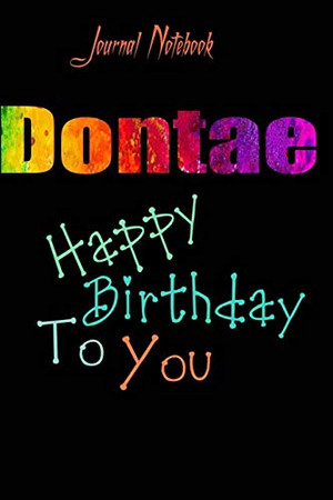 Dontae: Happy Birthday To you Sheet 9x6 Inches 120 Pages with bleed - A Great Happy birthday Gift