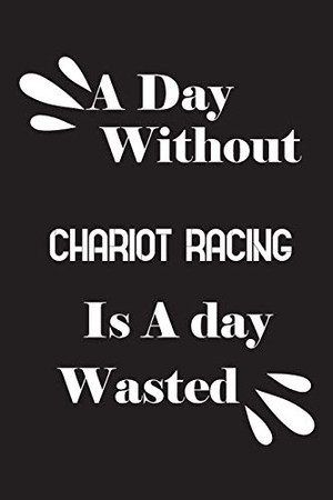 A day without chariot racing is a day wasted