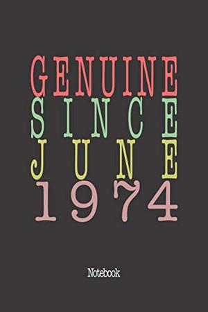 Genuine Since June 1974: Notebook