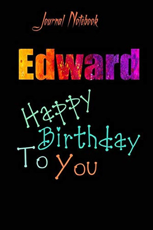 Edward: Happy Birthday To you Sheet 9x6 Inches 120 Pages with bleed - A Great Happybirthday Gift