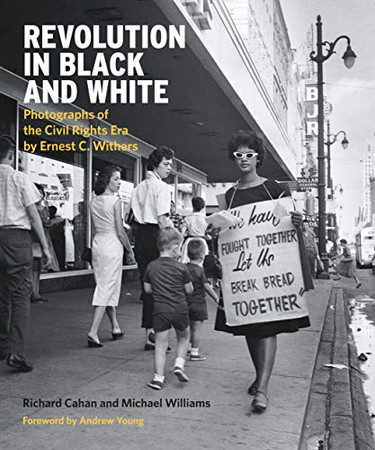 Revolution in Black and White: Photographs of the Civil Rights Era by Ernest Withers