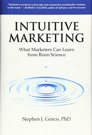 Intuitive Marketing: What Marketers Can Learn from Brain Science