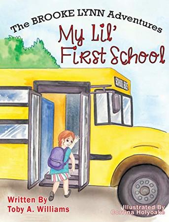 My Lil' First School (3) (The Brooke Lynn Adventures)