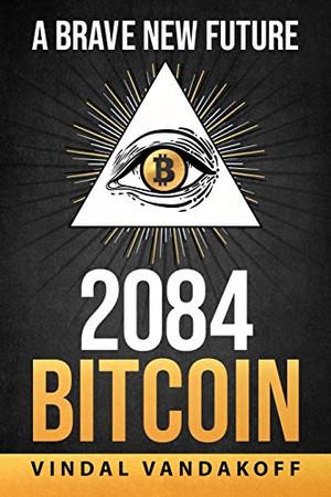 A Brave New Future, 2084, Bitcoin (A Brand New Future, 2084)